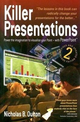 Killer Presentations: Power to the Imagination to Visualise Your Point - with PowerPoint (Paperback)
