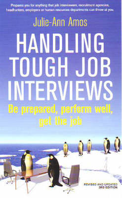 Handling Tough Job Interviews: Be Prepared, Perform Well, Get the Job (Paperback)