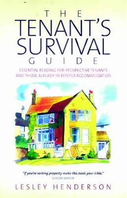 The Tenant's Survival Guide: Essential Reading for Prospective Tenants and Those Already in Rented Accommodation (Paperback)