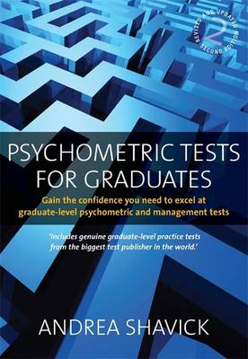 Psychometric Tests for Graduates: Gain the Confidence You Need to Excel at Graduate-level Psychometric and Management Tests (Paperback)