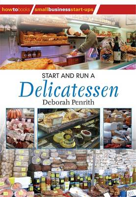 Start and Run a Delicatessen - Small Business Starters Series (Paperback)