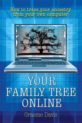 Your Family Tree Online: How to Trace Your Ancestry from Your Own Computer (Paperback)