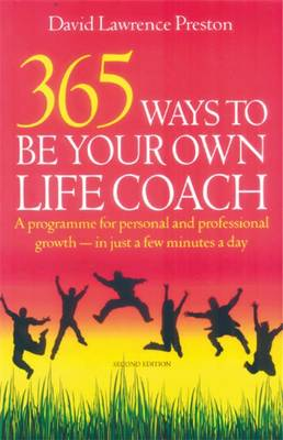 365 Ways to be Your Own Life Coach: A Programme for Personal and Professional Growth - for Just a Few Minutes Every Day (Paperback)