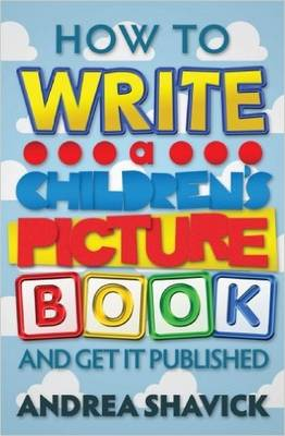 How to Write a Children's Picture Book and Get it Published (Paperback)