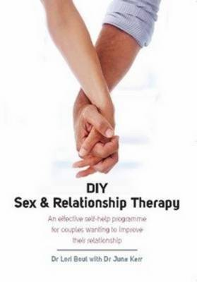 DIY Sex and Relationship Therapy: An Effective Self-help Programme for Couples Wanting to Improve Their Relationship (Paperback)