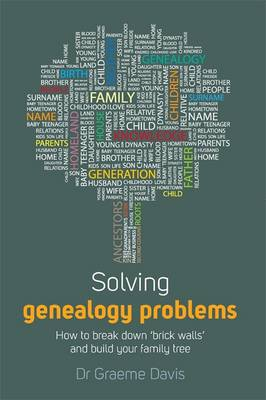 Solving Genealogy Problems: How to Break Down 'brick Walls' and Build Your Family Tree (Paperback)