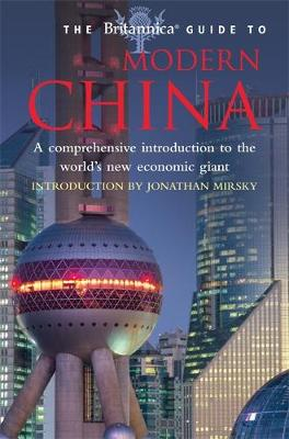 The Britannica Guide to Modern China - Britannica Guides (Paperback)