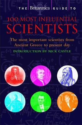 The Britannica Guide to 100 Most Influential Scientists - Britannica Guides (Paperback)