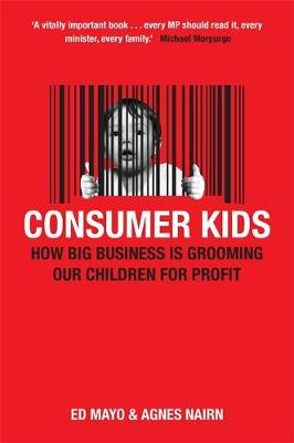 Consumer Kids: How Big Business is Grooming Our Children for Profit (Paperback)
