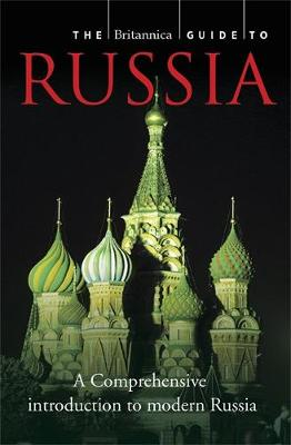 The Britannica Guide to Russia - Britannica Guides (Paperback)