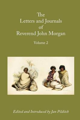 Letters and Journals of Reverend John Morgan, Missionary at Otawhao, 1833-1865, Volume 2 (Paperback)