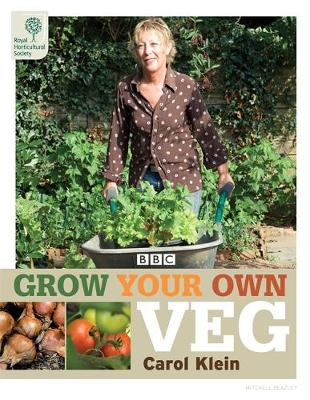 RHS Grow Your Own: Veg - Royal Horticultural Society Grow Your Own (Hardback)