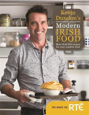 Kevin Dundon's Modern Irish Food (Hardback)