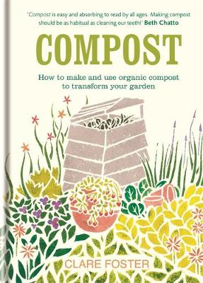 Compost: How to Make and Use Organic Compost to Transform Your Garden (Hardback)