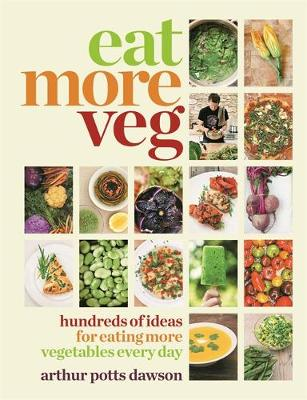 Eat More Veg: Hundreds of Ideas for Eating More Vegetables Every Day (Paperback)