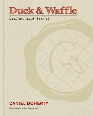 Duck & Waffle: Recipes and stories (Hardback)