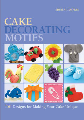 Cake Decorating Motifs: 150 Designs for Making Your Cake Unique (Spiral bound)