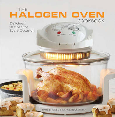 The Halogen Oven Cookbook: 100 Delicious Recipes for Every Occasion (Hardback)