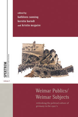 Weimar Publics/Weimar Subjects: Rethinking the Political Culture of Germany in the 1920s (Hardback)