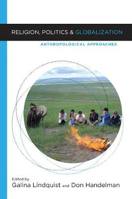 Religion, Politics, and Globalization: Anthropological Approaches (Hardback)