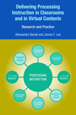 Delivering Processing Instruction in Classrooms and in Virtual Contexts: Research and Practice (Paperback)