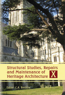 Structural Studies, Repairs and Maintenance of Heritage Architecture: 10th - WIT Transactions on the Built Environment No. 95 (Hardback)