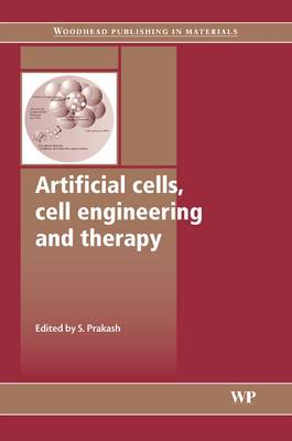 Artificial Cells, Cell Engineering and Therapy - Woodhead Publishing Series in Biomaterials 6 (Hardback)