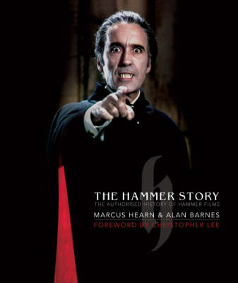 The Hammer Story: The Authorised History of Hammer Films (Hardback)