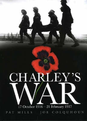 Charley's War: 17 October, 1916-21 February, 1917 (Hardback)