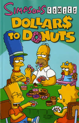 Simpsons Comics: Dollars to Donuts (Paperback)