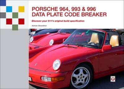 Porsche 964, 993 and 996 Data Plate Code Breaker: Discover Your 911's Original Build Specification (Paperback)
