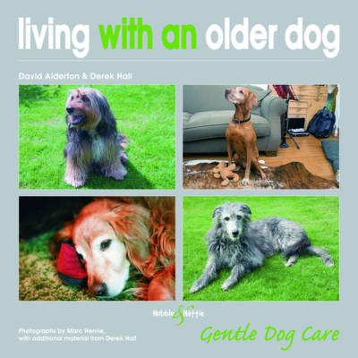 Living with an Older Dog - Gentle Dog Care (Paperback)