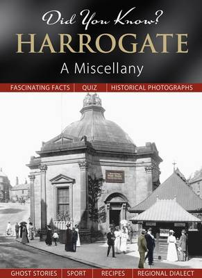 Did You Know? Harrogate: A Miscellany (Hardback)