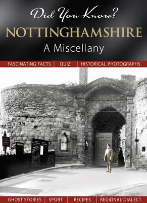 Did You Know? Nottinghamshire: A Miscellany (Hardback)