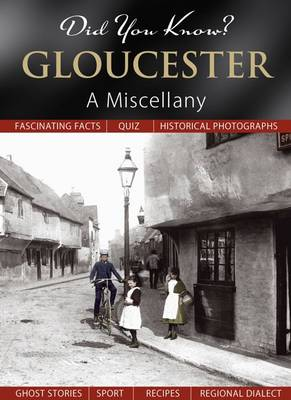 Did You Know? Gloucester: A Miscellany (Hardback)