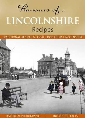 Flavours of Lincolnshire: Recipes - Flavours of... (Hardback)