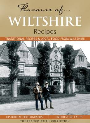 Flavours of Wiltshire: Recipes - Flavours of... (Hardback)