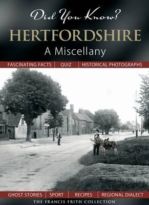 Did You Know? Hertfordshire: A Miscellany - Did You Know? (Hardback)