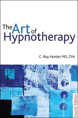 Art of Hypnotherapy: Mastering Client-Centered Techniques (Paperback)