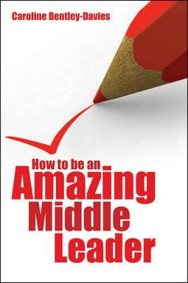 How to be an Amazing Middle Leader (Paperback)