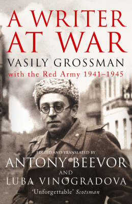 A Writer at War: Vasily Grossman with the Red Army 1941-1945 (Paperback)