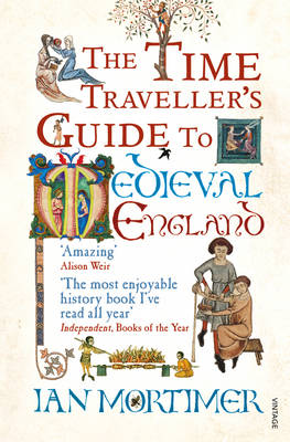 The Time Traveller's Guide to Medieval England: A Handbook for Visitors to the Fourteenth Century (Paperback)