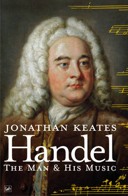 Handel: The Man and His Music (Paperback)