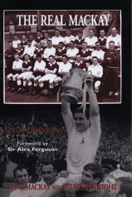 The Real Mackay: The Dave Mackay Story (Paperback)