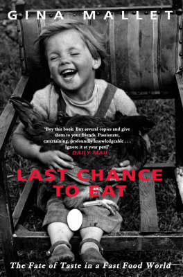 Last Chance to Eat: The Fate of Taste in a Fast Food World (Paperback)