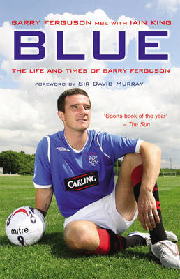 Blue: The Life and Times of Barry Ferguson (Paperback)