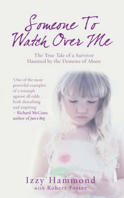 Someone to Watch Over Me: The True Tale of a Survivor Haunted by the Demons of Abuse (Paperback)