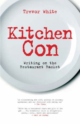 Kitchen Con: Writing on the Restaurant Racket (Paperback)