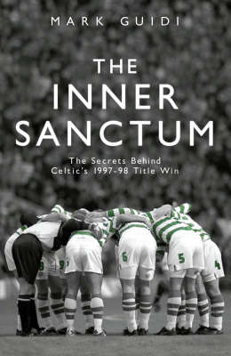 The Inner Sanctum: The Secrets Behind Celtic's 1997-98 Title Win (Paperback)