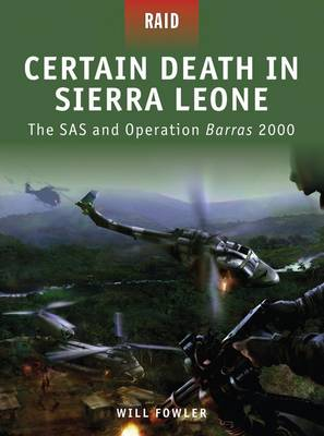Certain Death in Sierra Leone: The SAS and Operation Barras 2000 - Raid No. 10 (Paperback)